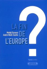 La fin de l'Europe ? : essai sur l'avenir des Européens