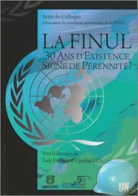 La FINUL : 30 ans d'existence, signe de pérennité ? : actes du colloque à l'occasion du trentième anniversaire de la FINUL
