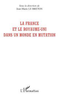 La France et le Royaume-Uni dans un monde en mutation