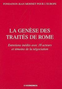 La genèse des traités de Rome : entretiens inédits avec 18 acteurs et témoins de la négociation
