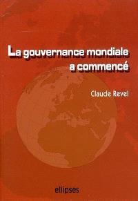 La gouvernance mondiale a commencé : acteurs, enjeux, influences... et demain ?