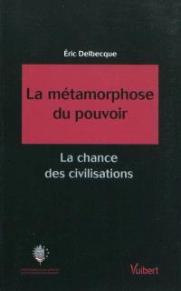 La métamorphose du pouvoir : la chance des civilisations