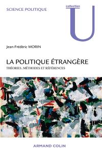 La politique étrangère : théories, méthodes et références