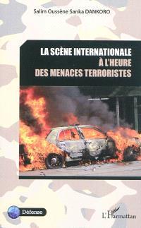 La scène internationale à l'heure des menaces terroristes