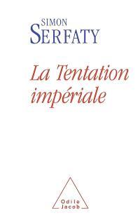 La tentation impériale