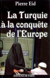 La Turquie à la conquête de l'Europe