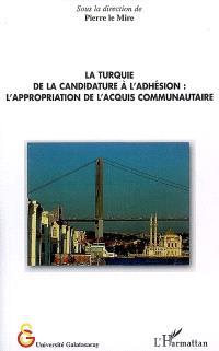 La Turquie, de la candidature à l'adhésion : l'appropriation de l'acquis communautaire