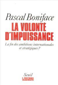 La volonté d'impuissance : la fin des ambitions internationales et stratégiques ?