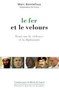 Le fer et le velours : essai sur la violence et la diplomatie