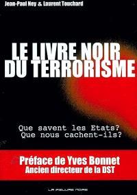 Le livre noir du terrorisme : que savent les Etats ? Que nous cachent-ils ?