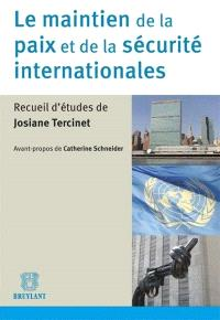 Le maintien de la paix et de la sécurité internationales : recueil d'études de Josiane Tercinet