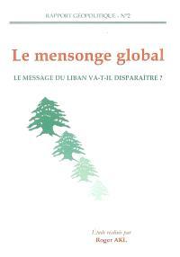 Le mensonge global : le message du Liban va-t-il disparaître ?