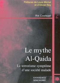 Le mythe Al-Qaïda : le terrorisme symptôme d'une société malade