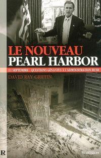 Le nouveau Pearl Harbor : 11 septembre : questions gênantes à l'administration Bush
