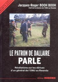 Le patron de Dallaire parle : révélations sur les dérives d'un général de l'ONU au Rwanda