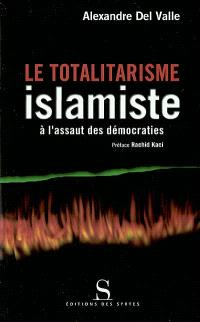 Le totalitarisme islamiste : à l'assaut des démocraties