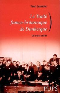 Le traité franco-britannique de Dunkerque : un traité oublié