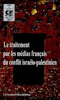 Le traitement par les médias français du conflit israélo-palestinien