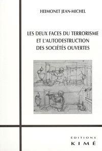Les deux faces du terrorisme et l'autodestruction des sociétés ouvertes