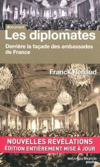 Les diplomates : derrière la façade des ambassades de France