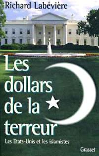 Les dollars de la terreur : les Etats-Unis et les islamistes