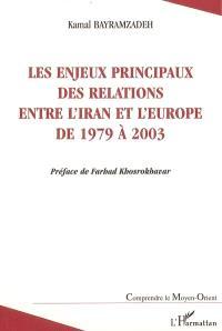 Les enjeux principaux des relations entre l'Iran et l'Europe de 1979 à 2003 : une étude sur la sociologie politique des relations internationales