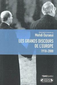 Les grands discours de l'Europe, 1918-2008; Précédé de Entretien avec Stéphane Hessel