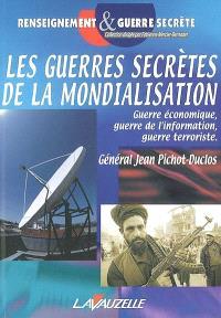 Les guerres secrètes de la mondialisation