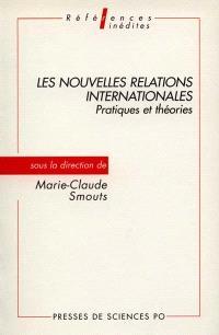 Les nouvelles relations internationales : pratiques et théories