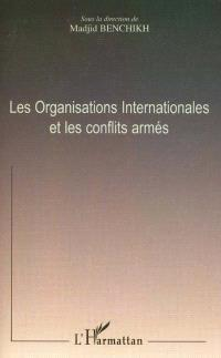 Les organisations internationales et les conflits armés : actes du colloque international