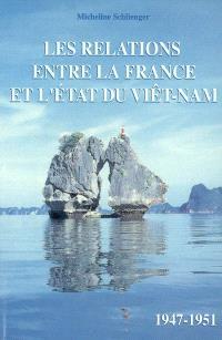 Les relations entre la France et l'Etat du Viêt-Nam (1947-1951)