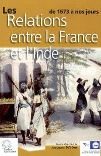 Les relations entre la France et l'Inde de 1673 à nos jours