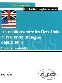Les relations entre les États-Unis et la Grande-Bretagne depuis 1945 : entre mythe et réalité