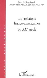 Les relations franco-américaines au XXe siècle
