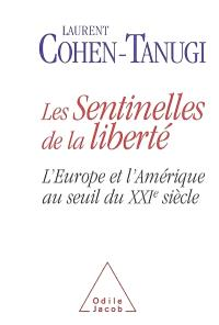 Les sentinelles de la liberté : l'Europe et l'Amérique au seuil du XXIe siècle