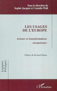 Les usages de l'Europe : acteurs et transformations européennes