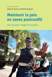 Maintenir la paix en zones postconflit  : les nouveaux visages de la police