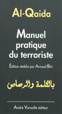 Manuel pratique du terroriste : trouvé à Manchester en mai 2000, dans l'appartement d'un membre présumé d'Al-Qaida