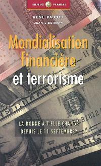 Mondialisation financière et terrorisme : la donne a-t-elle changé depuis le 11 septembre ?