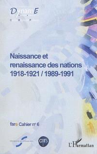 Naissance et renaissance des nations : 1918-1921, 1989-1991