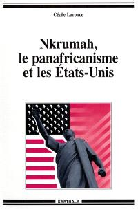 Nkrumah, le panafricanisme et les Etats-Unis