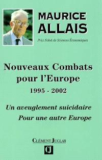 Nouveaux combats pour l'Europe : 1995-2002, un aveuglement suicidaire : pour une autre Europe