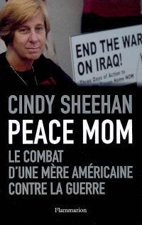 Peace Mom : le combat d'une mère américaine contre la guerre