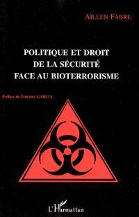 Politique et droit de la sécurité face au bioterrorisme