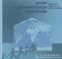 Pour une gouvernance mondiale : efficace, légitime et démocratique