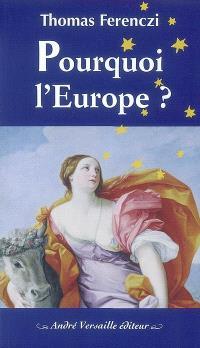 Pourquoi l'Europe ?