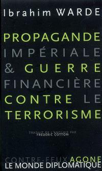 Propagande impériale & guerre financière contre le terrorisme