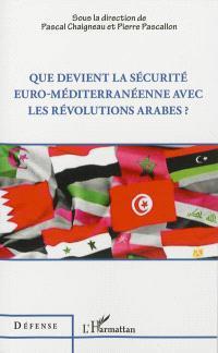 Que devient la sécurité euro-méditerranéenne avec les révolutions arabes ?