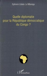 Quelle diplomatie pour la République démocratique du Congo ?