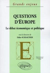 Questions d'Europe : le débat économique et politique